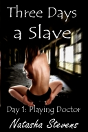 Three Days a Slave, Day 1: Playing Doctor